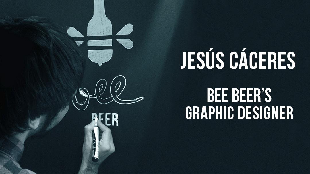 Jesus Cáceres, #BeeBeer's graphic designer!