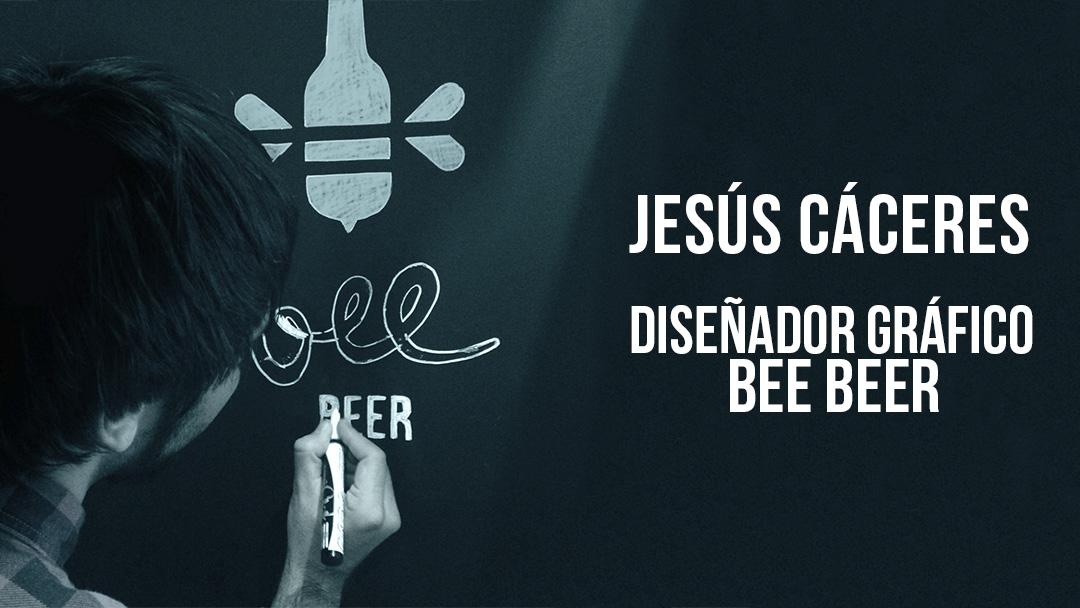 Jesús Cáceres, ¡nuestro diseñador gráfico #BeeBeer!