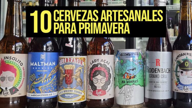 ¡10 Cervezas Artesanales Para Primavera!
